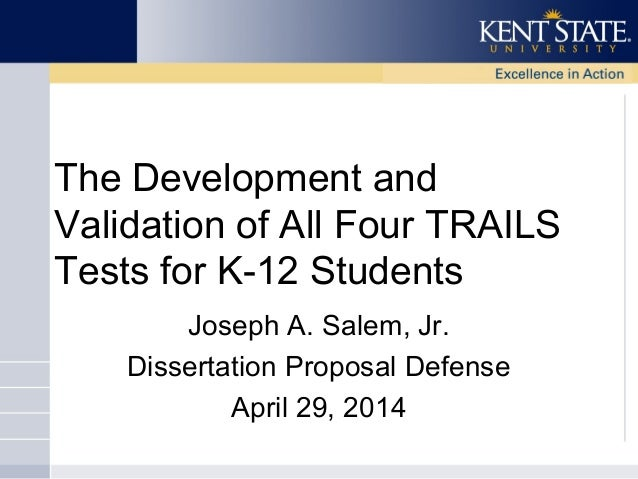 The Development and Validation of All Four TRAILS Tests for K-12 Students Joseph A. Salem, Jr. Dissertation Proposal Defen...