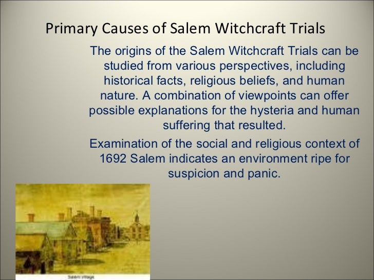 essay on the salem witchcraft trials The effects of salem trials were among them was the large impact it left to the community during those times everyone concentrated on the trials and so no one was available to take care of the crops in the farms which subsequently resulted to a poor yield.