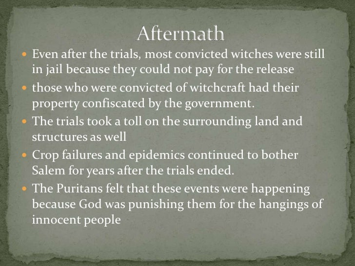 were causes and effects salem witch trials Salem witchcraft trials cause and effect topics: salem witch what were the causes and effects of the salem witch trials essay and what finally stopped the madness of the witch-hunt the salem witch trials were fueled by many different things.