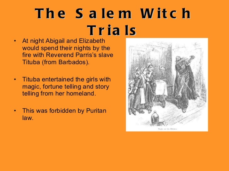 abigail williams and the salem witch Abigail williams (salem witch trials)'s wiki: abigail williams (july 12, 1680 – c october 1697) was one of the initial accusers in the salem witch trials, which led to the arrest and imprisonment of more than 150 innocent people suspected of witchcraft[4]salem witch trialsabigail and her cousin bet.
