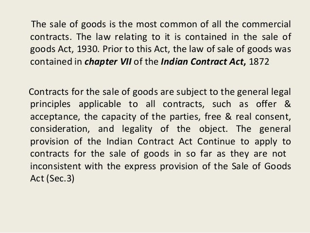 indian sale of goods act 1930 essay Sale of goods act, 1930: it is an act to define and amend the law relating to the sale of goods it tells about the meaning of sale and goods, warranties and conditions, property transfer and includes the rights of unpaid seller.