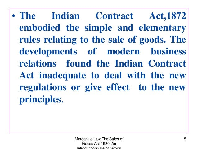 indian sale of goods act 1930 essay On the 1st of july, 1930 as the indian sale of goods act,  (fdr) are considered  as goods under section 176 of the indian contract act read  211 summary.