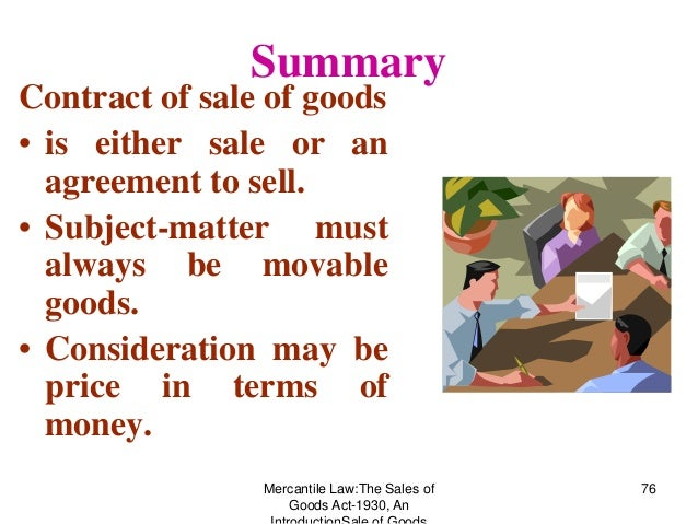 sale of goods act Sale of goods act 1979 there may be a contract for the sale of goods the acquisition of which by the seller depends on a contingency which may or may not.