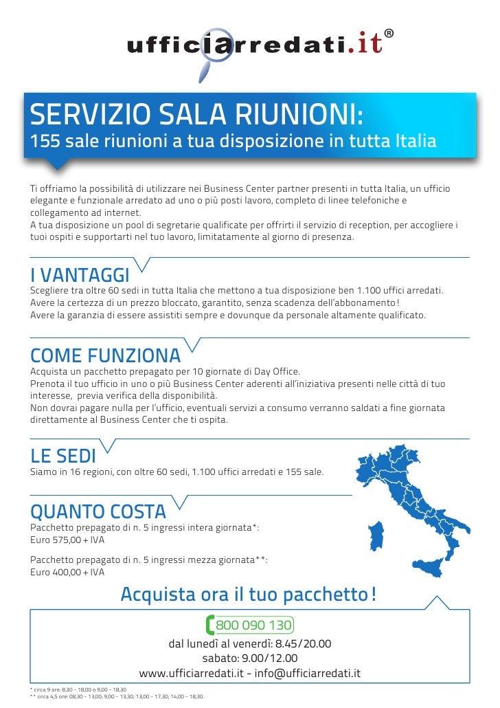 ®SERVIZIO SALA RIUNIONI:155 sale riunioni a tua disposizione in tutta ItaliaTi offriamo la possibilità di utilizzare nei B...