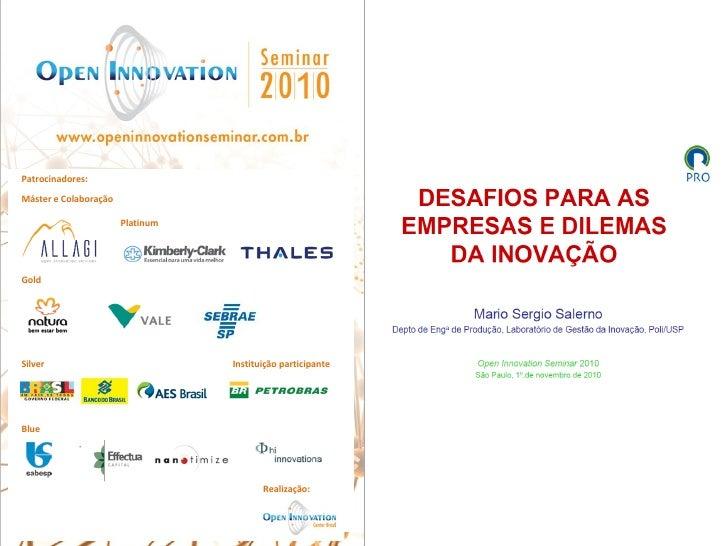 DESAFIOS PARA AS  EMPRESAS E DILEMAS     DA INOVAÇÃO                   Mario Sergio SalernoDepto de Enga de Produção, Labo...