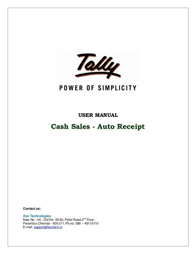 USER MANUALCash Sales - Auto ReceiptContact us:Ksv TechnologiesNew No. 141, Old No. 53/2b, Patel Road,2ndFloor,Perambur,Ch...
