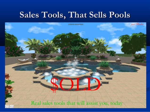 Sales Tools, That Sells PoolsSales Tools, That Sells Pools $OLD Real sales tools that will assist you, today