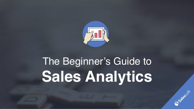 The Beginner's Guide to Sales Analytics