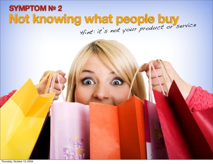 SYMPTOM № 2      Not knowing what people buy ervice                              t or s                              Hint:...