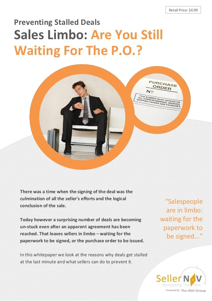 Retail Price: $4.99Preventing Stalled DealsSales Limbo: Are You StillWaiting For The P.O.? There was a time when the signi...