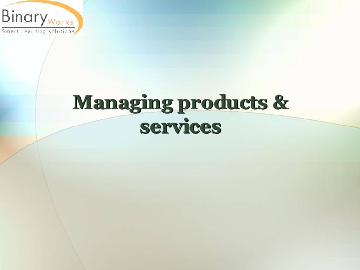 Managing products & services