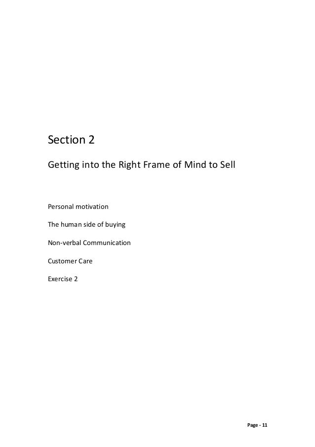 Section 2 Getting into the Right Frame of Mind to Sell Personal motivation The human side of buying Non-verbal Communicati...