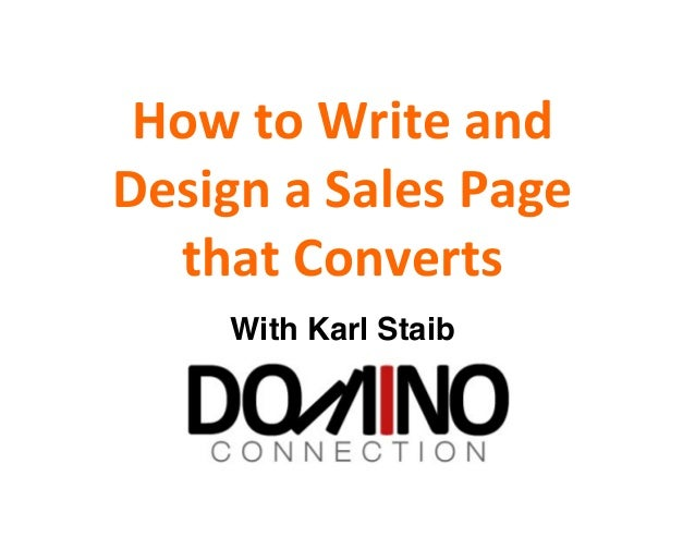 How  to  Write  and   Design  a  Sales  Page   that  Converts   With Karl Staib!