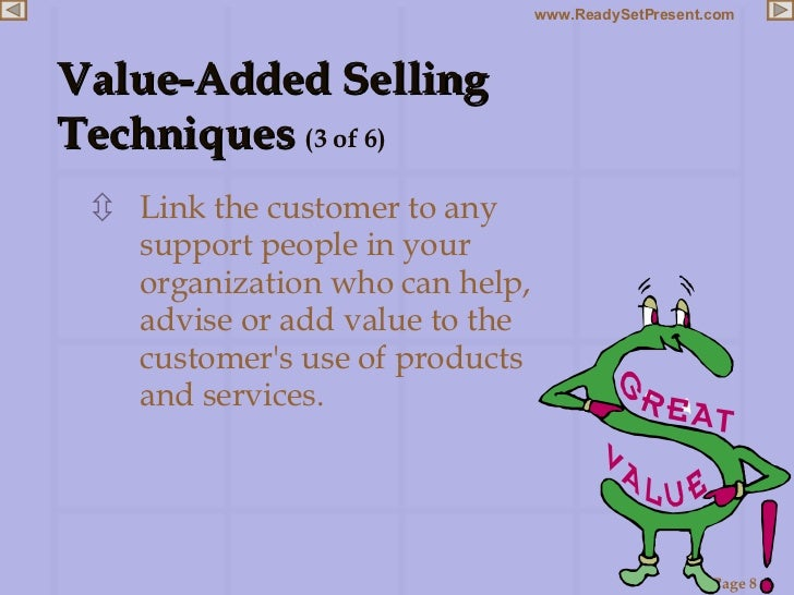 <ul><li>Link the customer to any support people in your organization who can help, advise or add value to the customer's u...