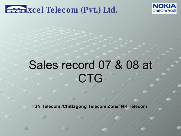 Sales record 07 & 08 at CTG TSN Telecom /Chittagong Telecom Zone/ NK Telecom   Excel Telecom (Pvt.) Ltd.