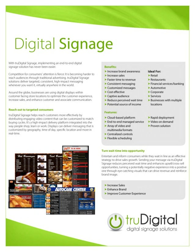 Digital SignageWith truDigital Signage, implementing an end-to-end digitalsignage solution has never been easier.Competiti...