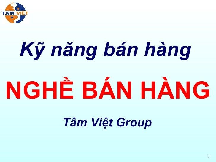 Kỹ năng bán hàng  NGHỀ BÁN HÀNG Tâm Việt Group