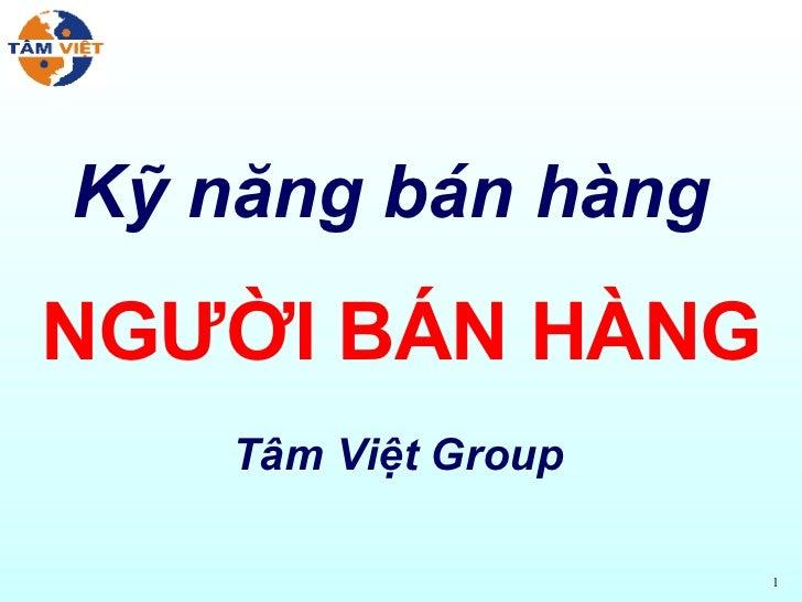 Kỹ năng bán hàng  NGƯỜI BÁN HÀNG Tâm Việt Group