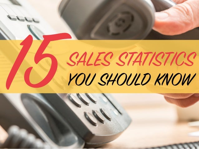 SALES STATISTICS YOU SHOULD KNOW15