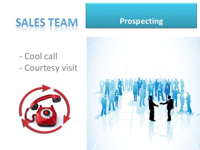 Prospecting - Cool call - Courtesy visit
