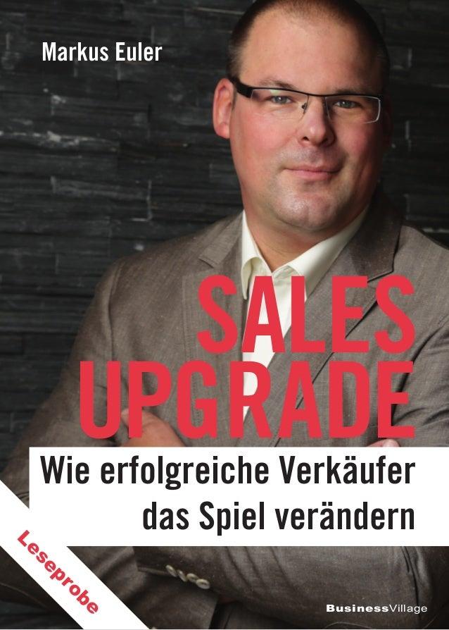 Wie erfolgreiche Verkäufer das Spiel verändern SALES UPGRADE Markus Euler BusinessVillage Leseprobe