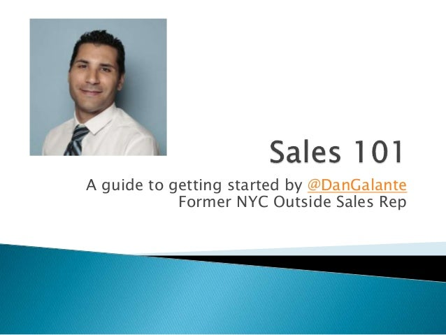 A guide to getting started by @DanGalante Former NYC Outside Sales Rep