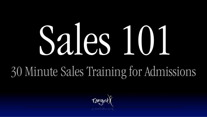Sales 101 30 Minute Sales Training for Admissions