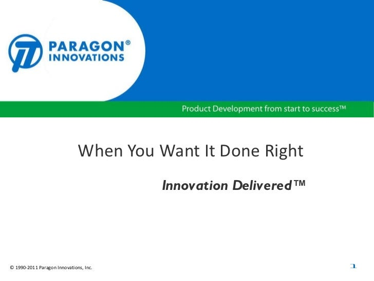 When You Want It Done Right Innovation Delivered™