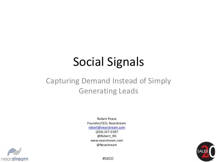 Social SignalsCapturing Demand Instead of Simply         Generating Leads                 Robert Pease           Founder/C...