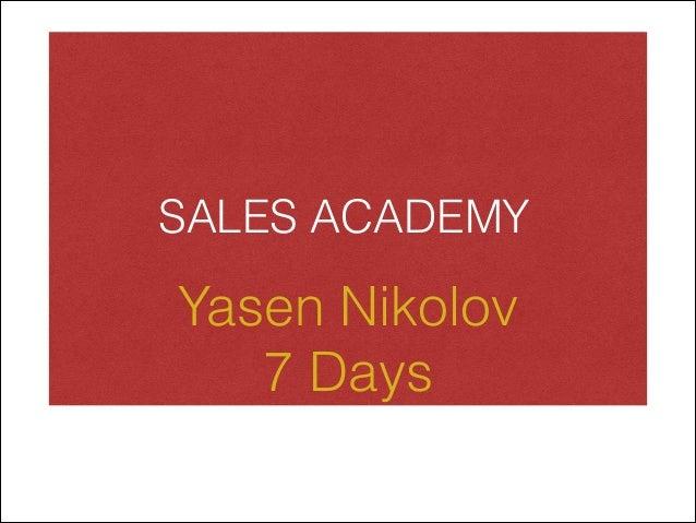 SALES ACADEMY  Yasen Nikolov  7 Days