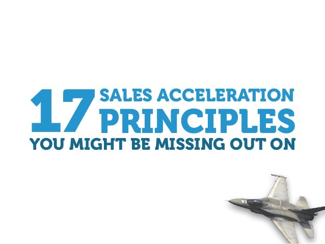 SALES ACCELERATION YOU MIGHT BE MISSING OUT ON PRINCIPLES17