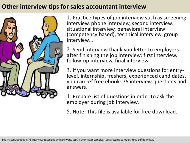 Other interview tips for sales accountant interview  1. Practice types of job interview such as screening  interview, phon...
