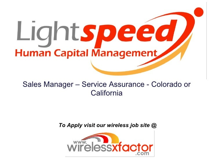Sales Manager – Service Assurance - Colorado or                   California              To Apply visit our wireless job ...