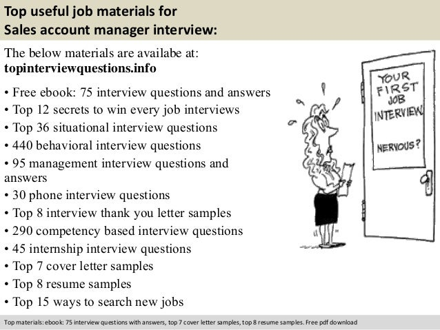 Top useful job materials for  Sales account manager interview:  The below materials are availabe at:  topinterviewquestion...