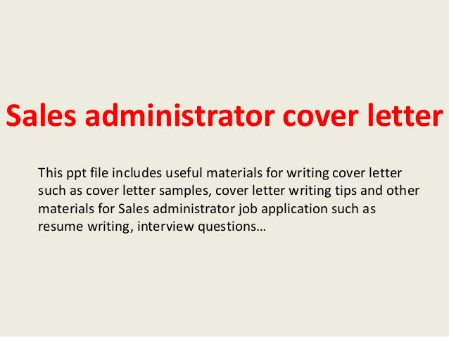 Sales Administrator Cover Letter This Ppt File Includes Useful Materials  For Writing Cover Letter Such As ...  Admin Cover Letter