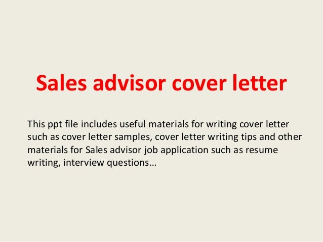 Sales advisor cover letter sales advisor cover letter this ppt file includes useful materials for writing cover letter such as spiritdancerdesigns Gallery