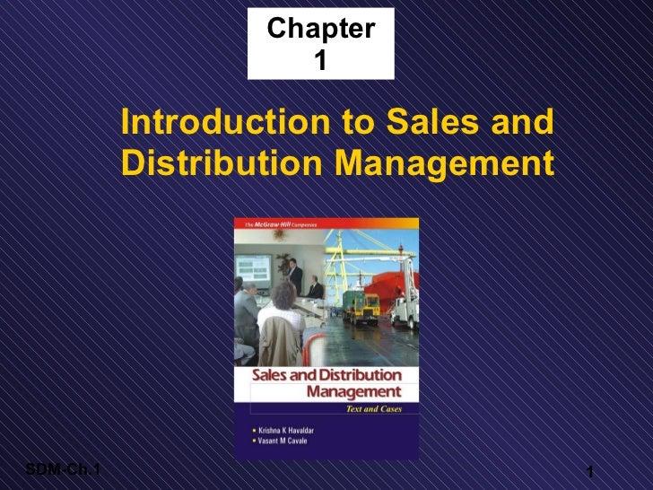 Chapter 1 <ul><li>Introduction to Sales and Distribution Management </li></ul>