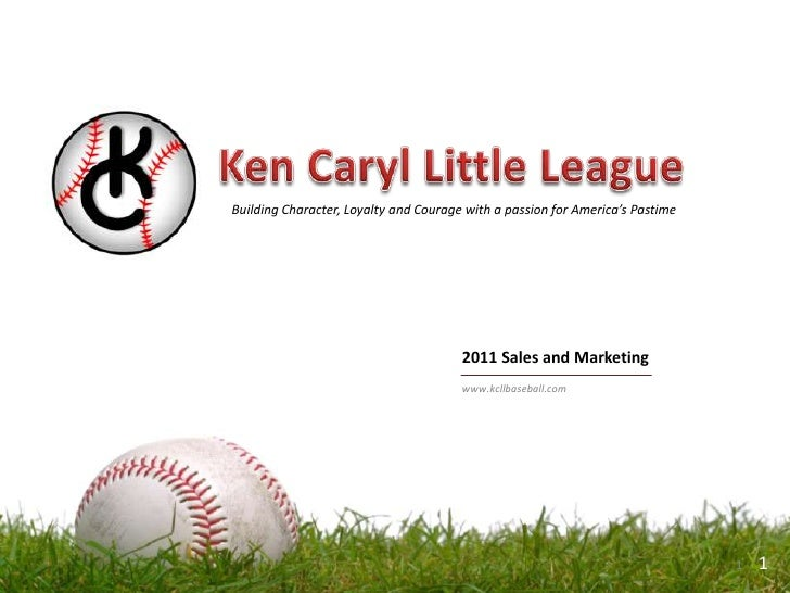 Ken Caryl Little League<br />Building Character, Loyalty and Courage with a passion for America's Pastime   <br />1<br />2...