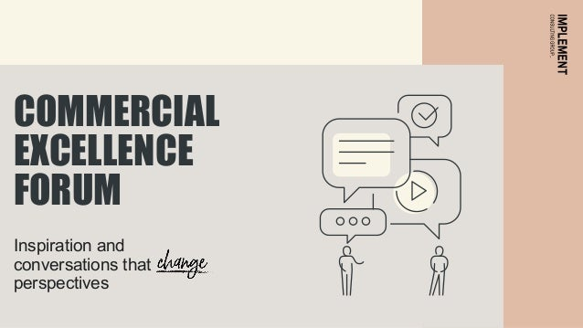 Inspiration and conversations that perspectives COMMERCIAL EXCELLENCE FORUM