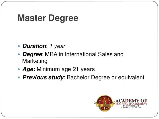  Previous study: 5 years Management experience + High School Diploma or equivalent  English level: IELTS or equivalent (...