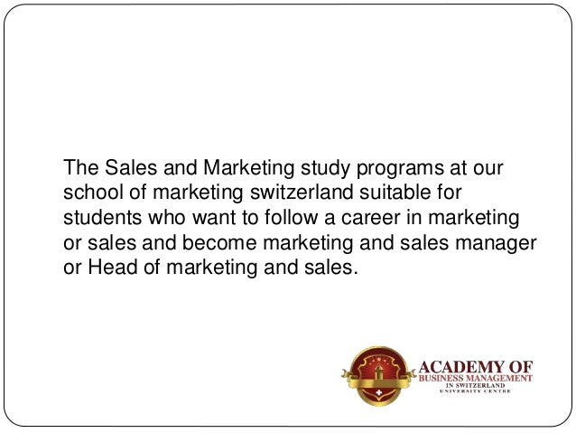 The Sales and Marketing study programs at our school of marketing switzerland suitable for students who want to follow a c...