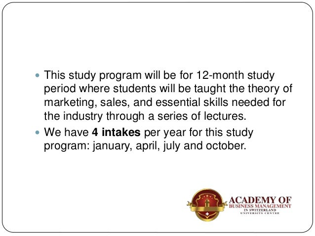  This study program will be for 12-month study period where students will be taught the theory of marketing, sales, and e...