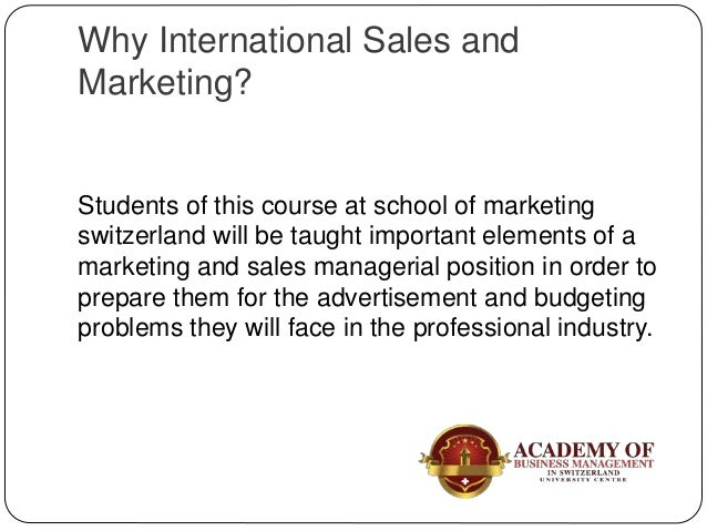Why International Sales and Marketing? Students of this course at school of marketing switzerland will be taught important...