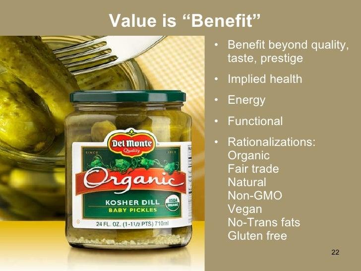 "Value is ""Benefit"" <ul><li>Benefit beyond quality, taste, prestige </li></ul><ul><li>Implied health </li></ul><ul><li>Ener..."