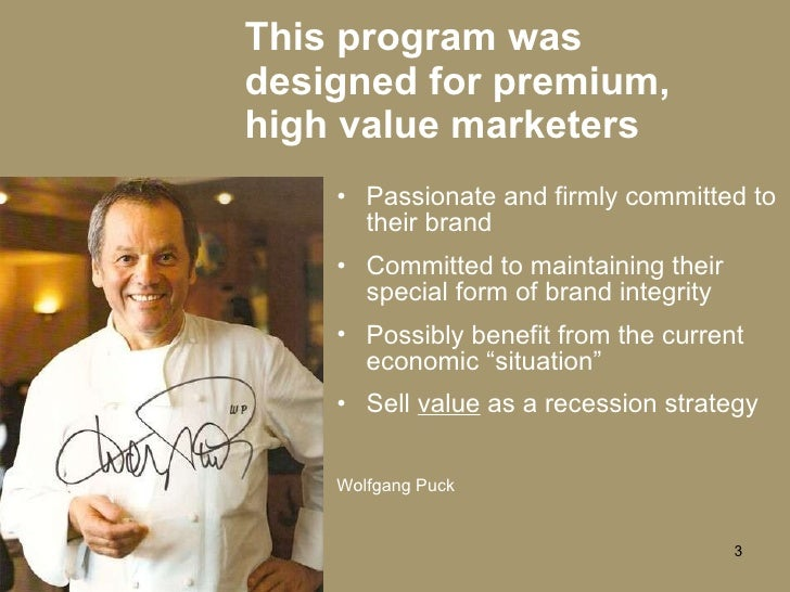 This program was designed for premium, high value marketers <ul><li>Passionate and firmly committed to their brand </li></...