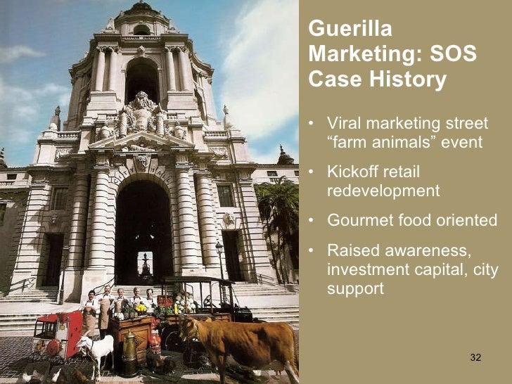 """Guerilla Marketing: SOS Case History <ul><li>Viral marketing street """"farm animals"""" event </li></ul><ul><li>Kickoff retail ..."""