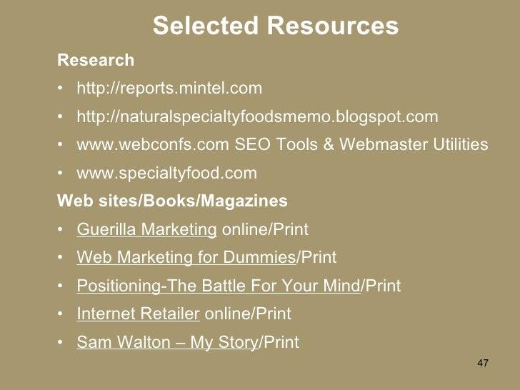 Selected Resources <ul><li>Research </li></ul><ul><li>http://reports.mintel.com </li></ul><ul><li>http://naturalspecialtyf...
