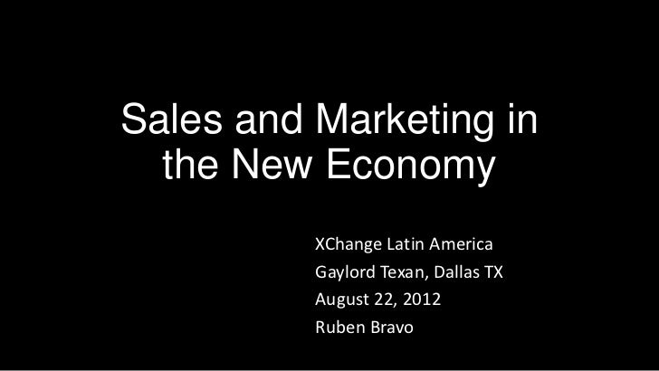 Sales and Marketing in  the New Economy          XChange Latin America          Gaylord Texan, Dallas TX          August 2...