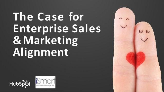 The Case for Enterprise Sales &Marketing Alignment