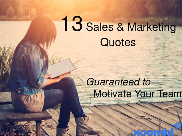 13Sales & Marketing Quotes Guaranteed to Motivate Your Team